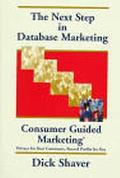 Next Step in Database Marketing Consumer Guided Marketing  Privacy for Your Customers, Recor...