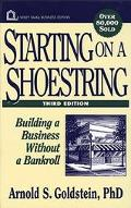 Starting on a Shoestring Building a Business Without a Bankroll