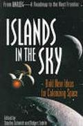 Islands in the Sky Bold New Ideas for Colonizing Space