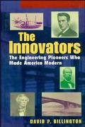 Innovators The Engineering Pioneers Who Made America Modern