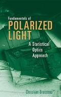 Fundamentals of Polarized Light A Statistical Optics Approach
