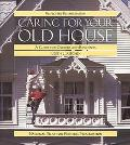 Caring for Your Old House A Guide for Owners and Residents