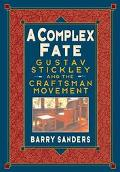 Complex Fate: Gustav Stickley and the Craftsman Movement