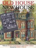 Old House, New House: A Child's Exploration of American Architectural Styles - Michael Gaugh...