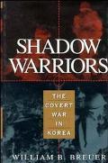 Shadow Warriors The Covert War in Korea