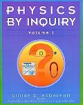 Physics by Inquiry: An Introduction to Physics and the Physical Sciences, Vol. 1 (Volume 1)