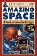 New York Public Library Amazing Space A Book of Answers for Kids
