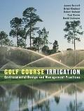 Golf Course Irrigation Environmental Design and Management Practices