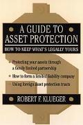 Guide to Asset Protection How to Keep What's Legally Yours
