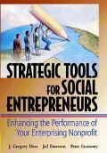 Strategic Tools for Social Entrepreneurs Enhancing the Performance of Your Enterprising Nonp...