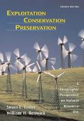 Exploitation Conservation Preservation A Geographic Perspective on Natural Resource Use