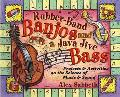 Rubber-Band Banjos and a Java-Jive Bass Projects and Activities on the Science of Music and ...