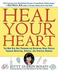Heal Your Heart The New Rice Diet Program for Reversing Heart Disease Through Nutrition, Exe...