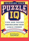 Increase Your Puzzle IQ: Tips and Tricks for Building Your Logic Power