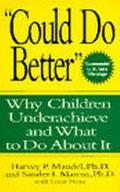 Could Do Better Why Children Underachieve and What to Do About It