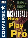 Converse All Star Basketball How to Play Like a Pro