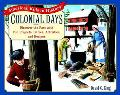 Colonial Days Discover the Past With Fun Projects, Games, Activities, and Recipes