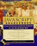 Javascript Sourcebook Creative Interactive Javascript Programs for the World Wide Web