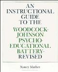 Instructional Guide to the Woodcock-Johnson Psycho-Educational Battery-Revised
