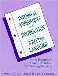 Informal Assessment and Instruction in Written Language A Practitioner's Guide for Students ...