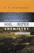 Environmental Soil and Water Chemistry Principles and Applications