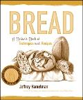 Bread A Baker's Book of Techniques and Recipes