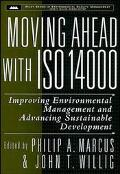 Moving Ahead With Iso 14000 Improving Environmental Management and Advancing Sustainable Dev...