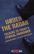 Under the Radar (Talking to Today's Cynical Consumer)