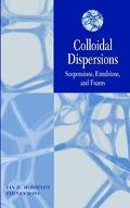 Colloidal Dispersions Suspensions, Emulsions, and Foams