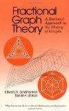 Fractional Graph Theory: A Rational Approach to the Theory of Graphs (Wiley Series in Discre...