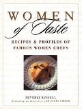 Women of Taste: Recipes and Profiles of Famous Women Chefs - Beverly Russell - Hardcover