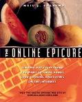 Online Epicure: Finding out Everything You Want to Know about Good Cooking and Eating on the...