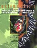 Metamorphosis A Guide to the World Wide Web & Electronic Commerce  Version 2.0