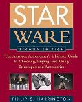 Star Ware The Amateur Astronomer's Ultimate Guide to Choosing, Buying, and Using Telescopes ...