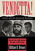 Vendetta! Fidel Castro and the Kennedy Brothers