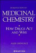 Introduction to Medicinal Chemistry - Drugs How Drugs Act and Why