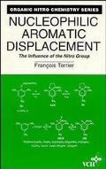 Nucleophilic Aromatic Displacement The Influence of the Nitro Group