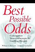 Best Possible Odds Contemporary Treatment Strategies for Gambling Disorders