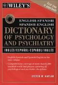 Dic Wiley's English-Spanish Spanish-English Dictionary of Psychology and Psychiatry/Dicciona...