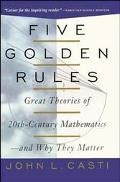 Five Golden Rules Great Theories of 20Th-Century Mathematics-And Why They Matter