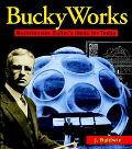 Buckyworks Buckminster Fuller's Ideas for Today