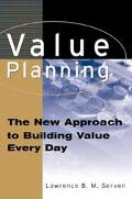 Value Planning: The New Approach to Building Value Every Day - Lawrence B. MacGregor Serven ...