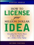 How to License Your Million Dollar Idea Everything You Need to Know to Turn a Simple Idea in...
