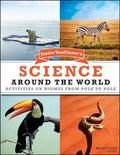 Janice Vancleave's Science Around the World Activities on Biomes from Pole to Pole