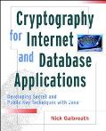 Cryptography for Internet and Database Applications Developing Secret and Public Key Techniq...