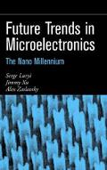 Future Trends in Microelectronics The Nano Millennium