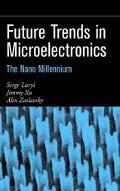Future Trends in Microelectronics The Nano Millennium