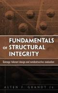 Fundamentals of Structural Integrity Damage Tolerant Design and Nondestructive Evaluation