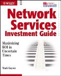 Network Services Investment Guide Maximizing Roi in Uncertain Times