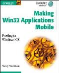 Making Win32 Applications Mobile Porting to Windows Ce